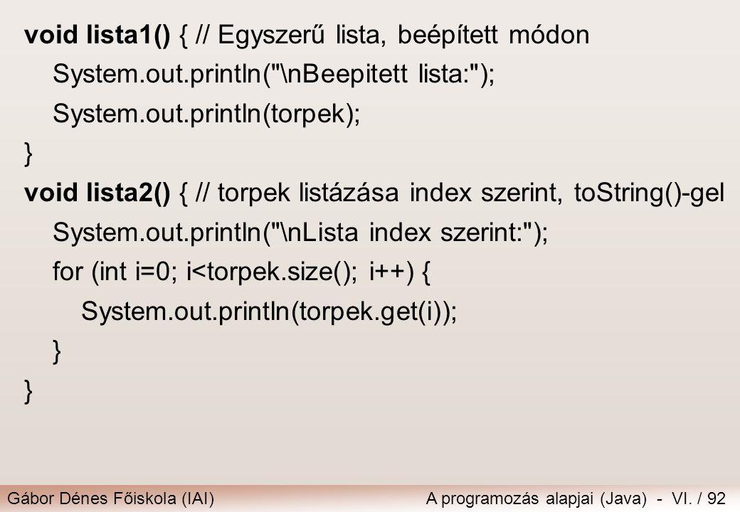 void lista1() { // Egyszerű lista, beépített módon