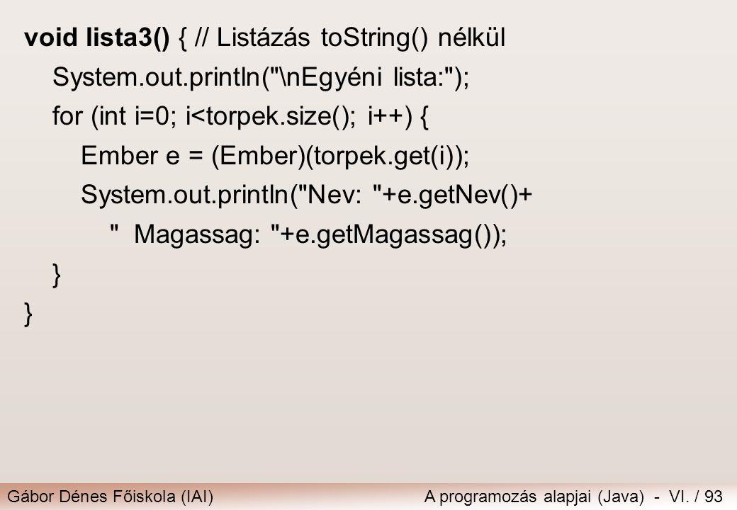 void lista3() { // Listázás toString() nélkül