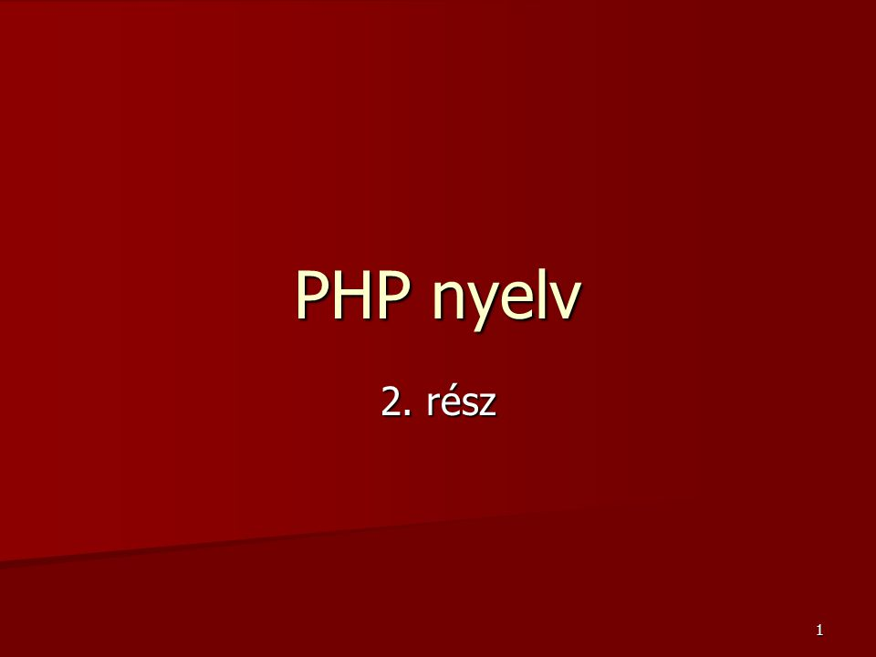 PHP nyelv 2. rész