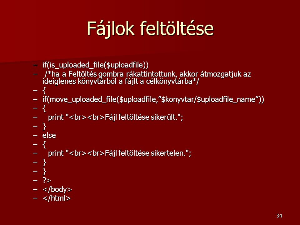 Fájlok feltöltése if(is_uploaded_file($uploadfile))