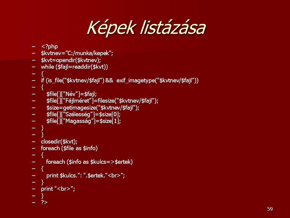 Képek listázása < php $kvtnev= C:/munka/kepek ;