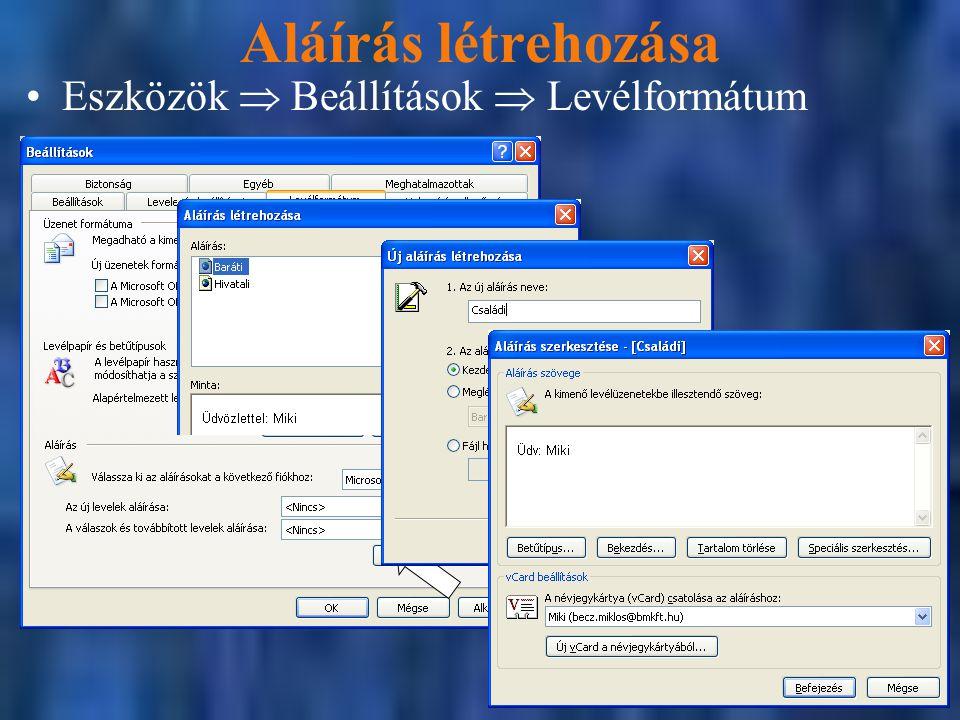 Aláírás létrehozása Eszközök  Beállítások  Levélformátum