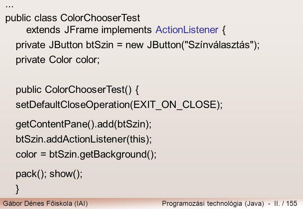Példák: cp.add(new JLabel( Nincsen ikonja, alapértelmezett igazítás )); ImageIcon iiJobb = new ImageIcon( icons/jobb.jpg );