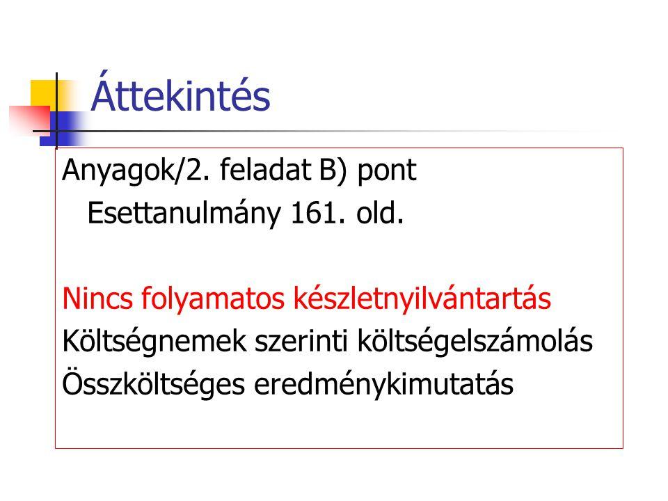 Áttekintés Anyagok/2. feladat B) pont Esettanulmány 161. old.