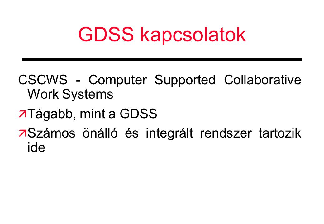 GDSS kapcsolatok CSCWS - Computer Supported Collaborative Work Systems