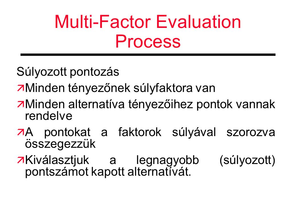 Multi-Factor Evaluation Process