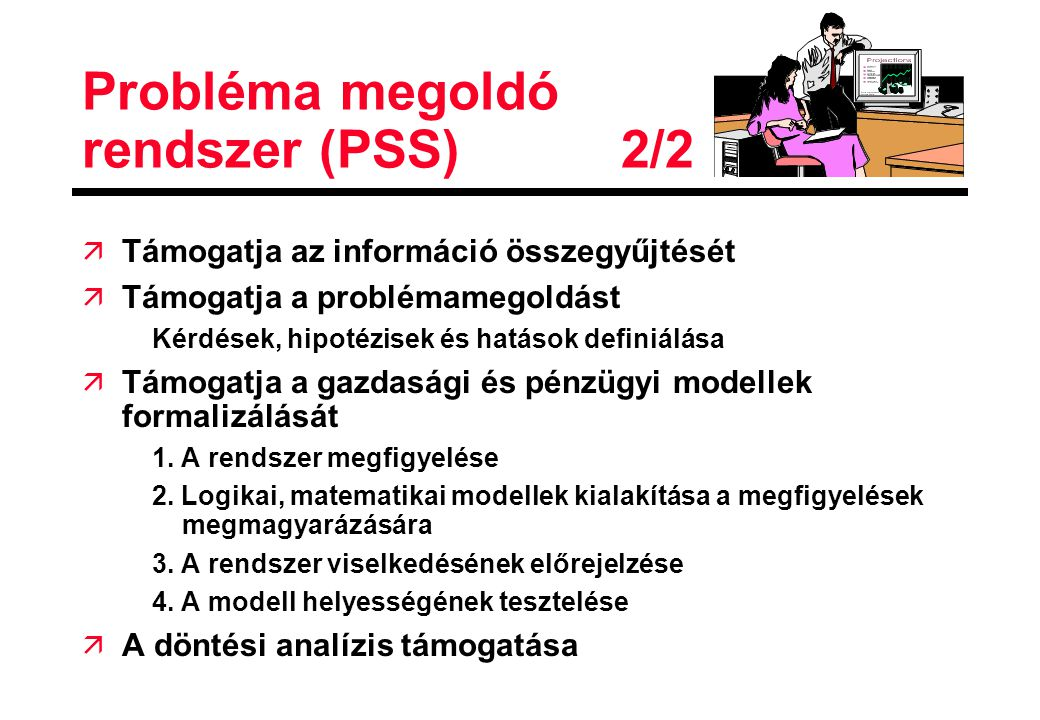 Probléma megoldó rendszer (PSS) 2/2