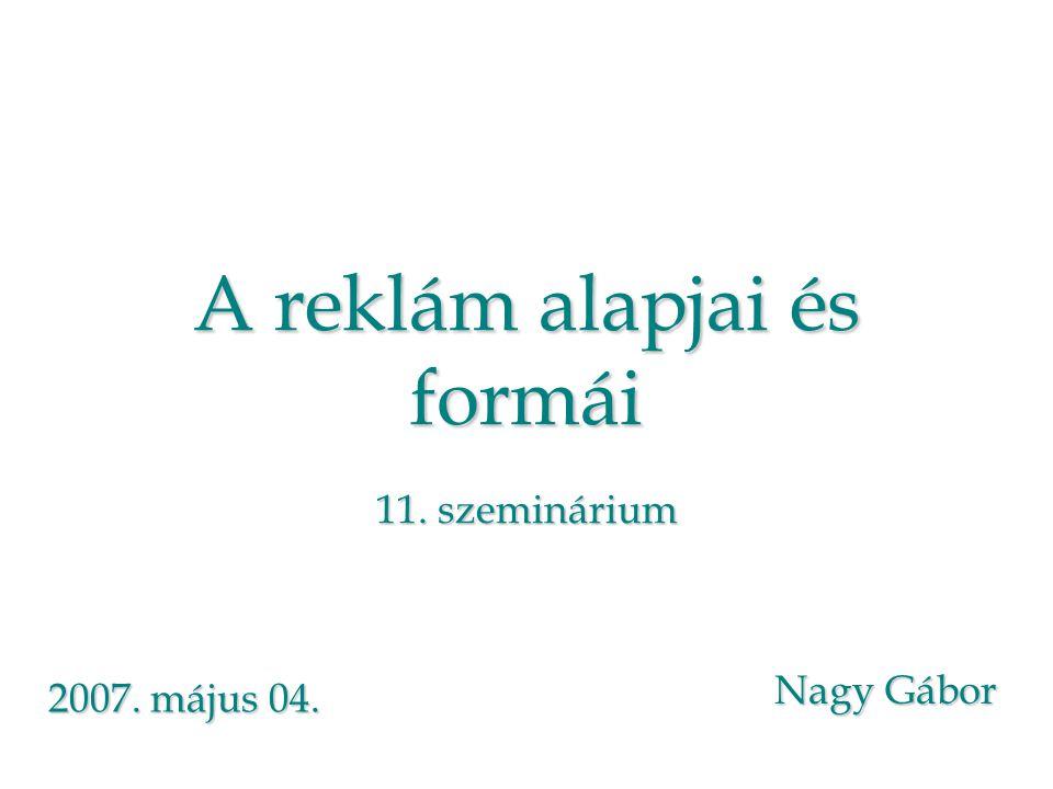 A reklám alapjai és formái 11. szeminárium