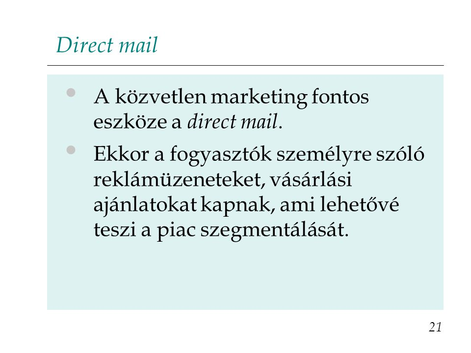 Direct mail A közvetlen marketing fontos eszköze a direct mail.
