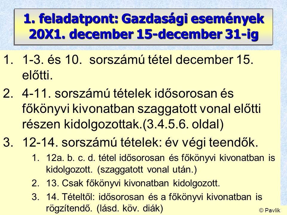 1. feladatpont: Gazdasági események 20X1. december 15-december 31-ig