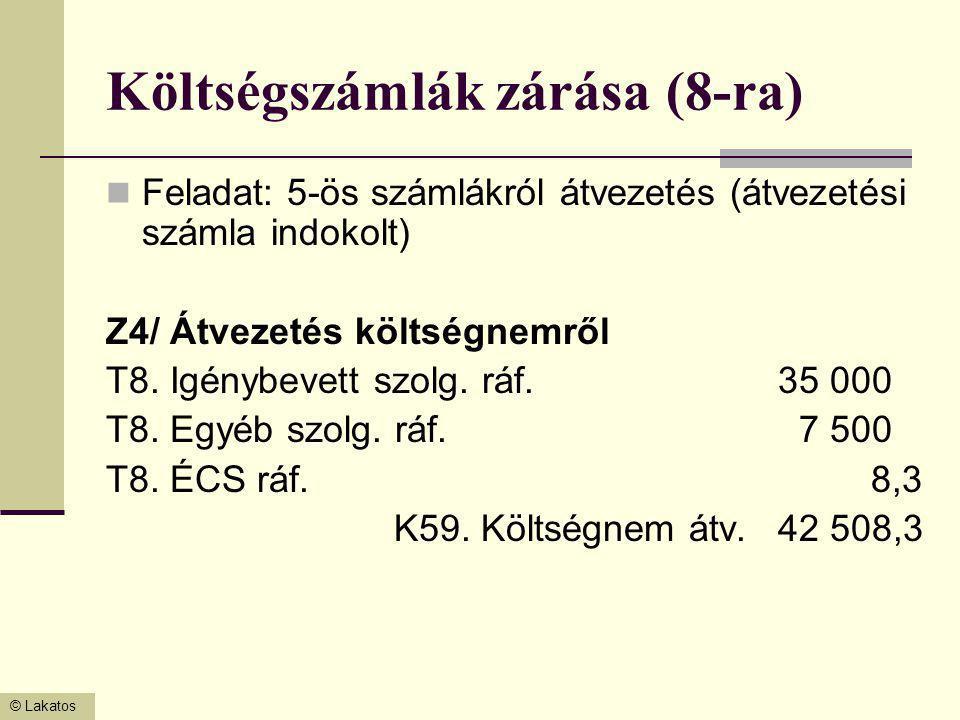 Költségszámlák zárása (8-ra)