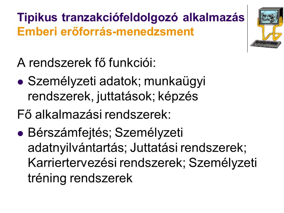 Tipikus tranzakciófeldolgozó alkalmazás Emberi erőforrás-menedzsment
