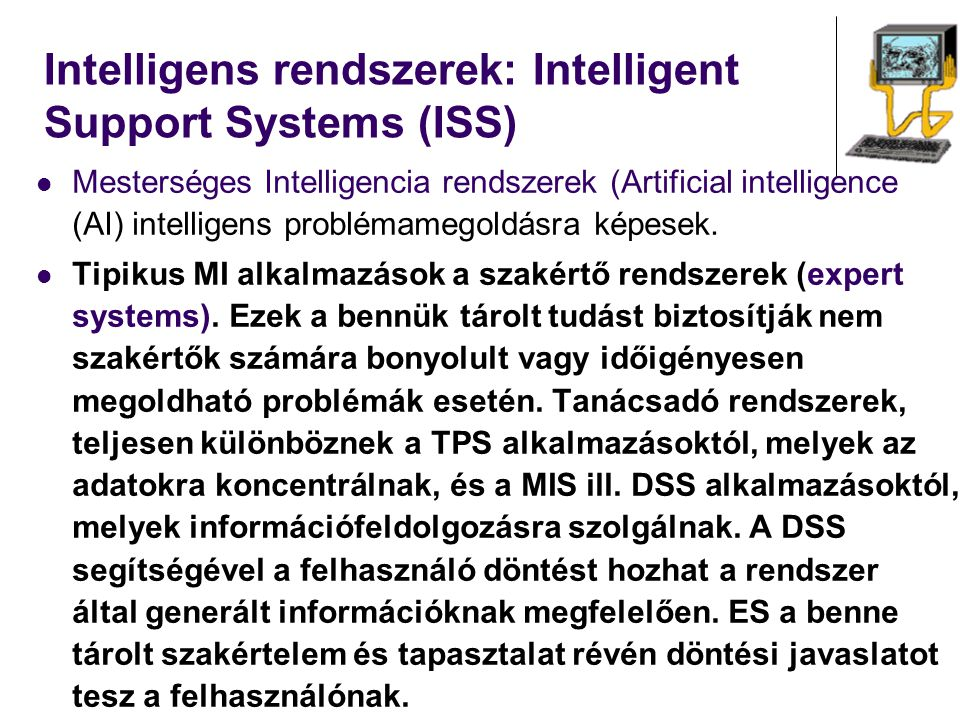 Intelligens rendszerek: Intelligent Support Systems (ISS)
