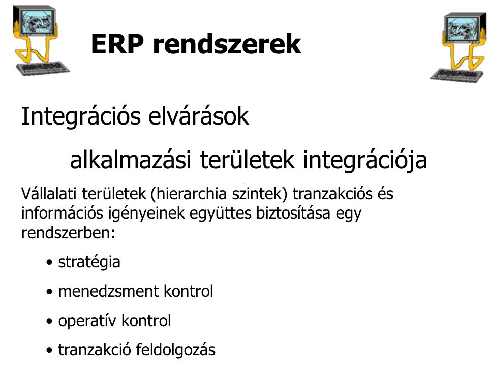 ERP rendszerek Integrációs elvárások