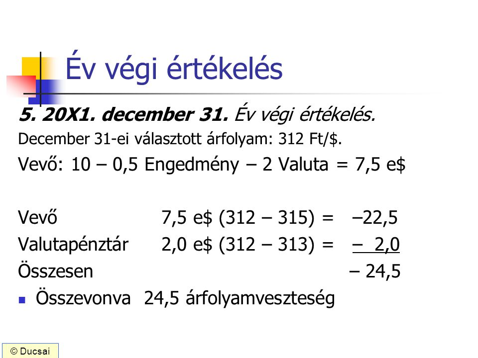 Év végi értékelés 5. 20X1. december 31. Év végi értékelés.