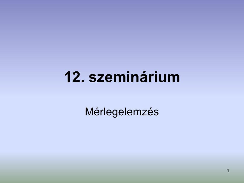 12. szeminárium Mérlegelemzés
