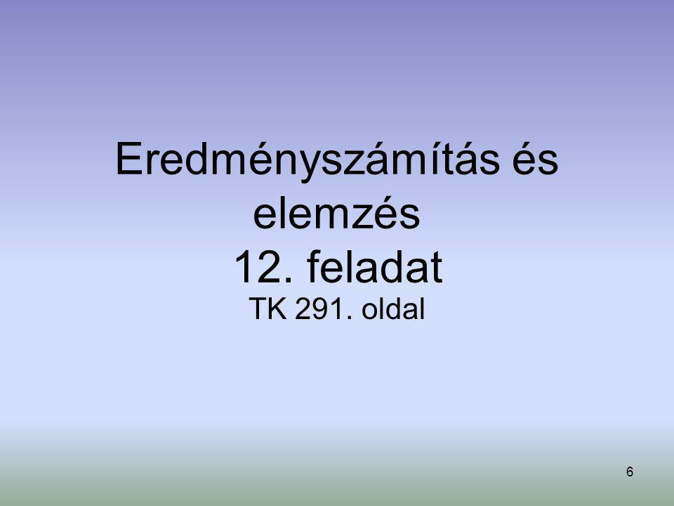 Eredményszámítás és elemzés 12. feladat