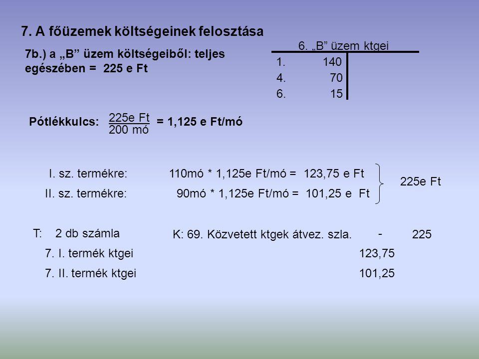 7. A főüzemek költségeinek felosztása