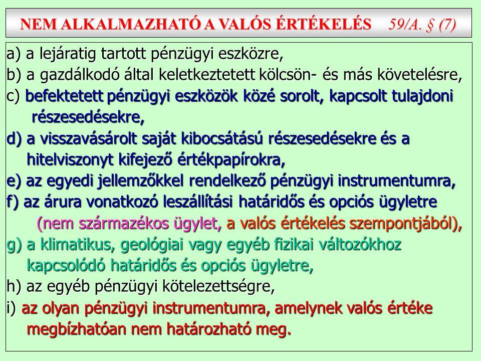 NEM ALKALMAZHATÓ A VALÓS ÉRTÉKELÉS 59/A. § (7)
