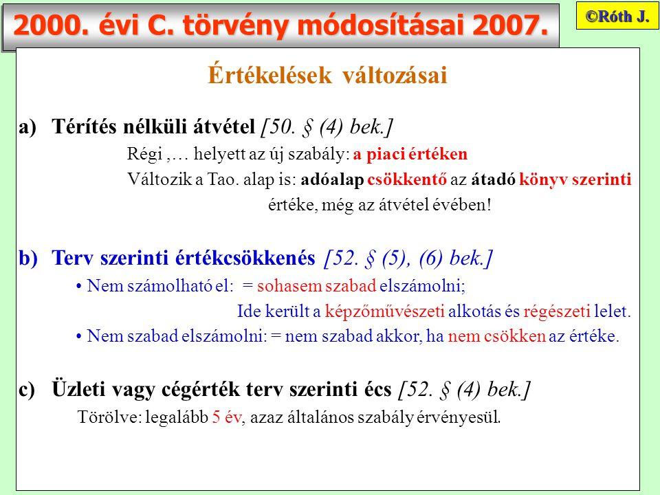 2000. évi C. törvény módosításai 2007. Értékelések változásai