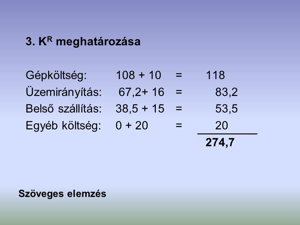 3. KR meghatározása Gépköltség: 108 + 10 = 118