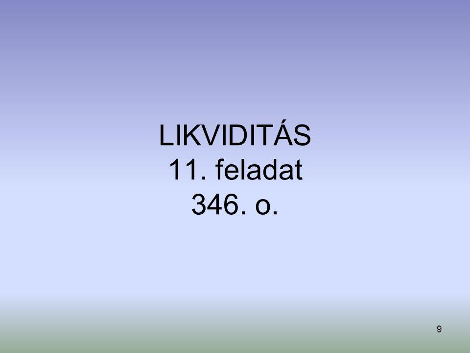 LIKVIDITÁS 11. feladat 346. o.