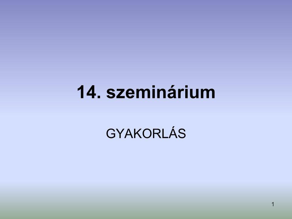 14. szeminárium GYAKORLÁS