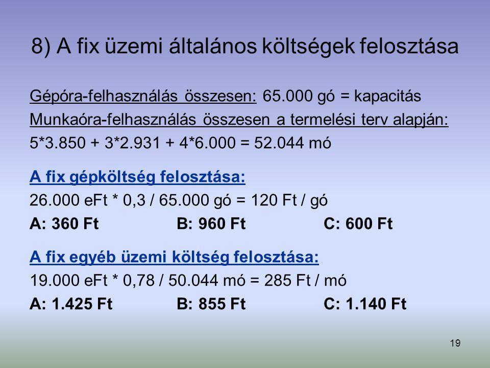 8) A fix üzemi általános költségek felosztása