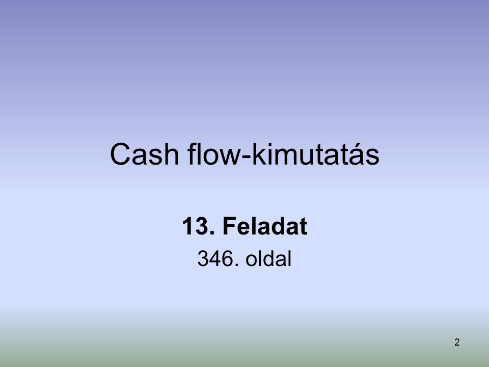 Cash flow-kimutatás 13. Feladat 346. oldal
