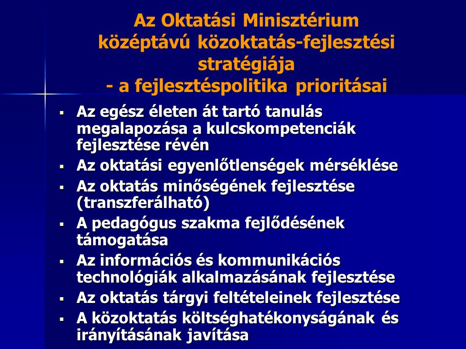 Az Oktatási Minisztérium középtávú közoktatás-fejlesztési stratégiája - a fejlesztéspolitika prioritásai
