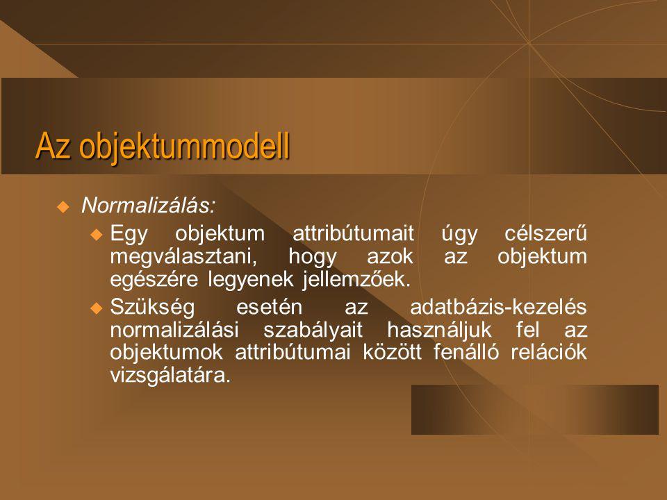 Az objektummodell Normalizálás: