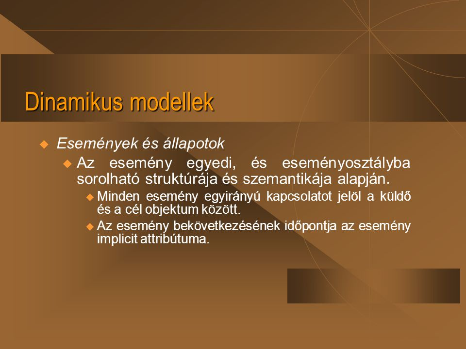 Dinamikus modellek Események és állapotok