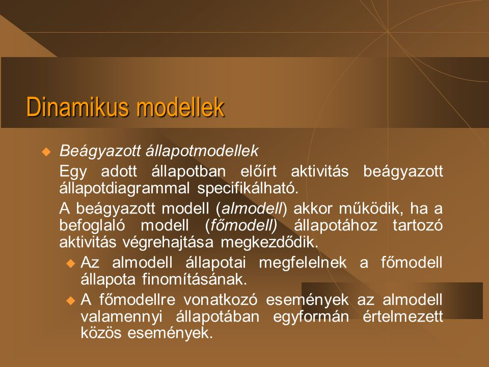 Dinamikus modellek Beágyazott állapotmodellek