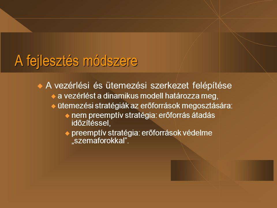 A fejlesztés módszere A vezérlési és ütemezési szerkezet felépítése