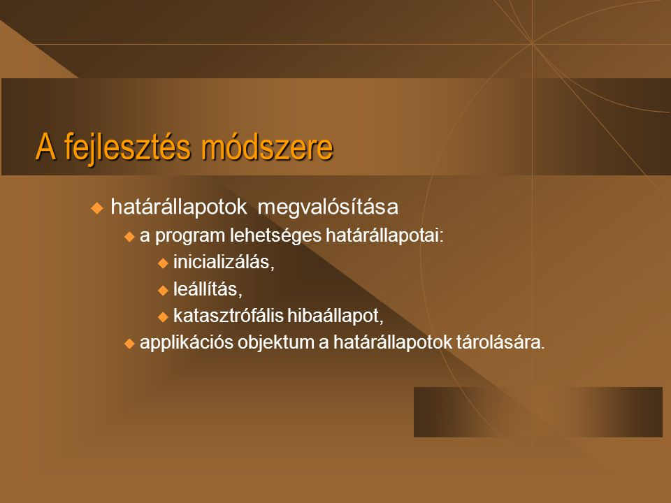 A fejlesztés módszere határállapotok megvalósítása