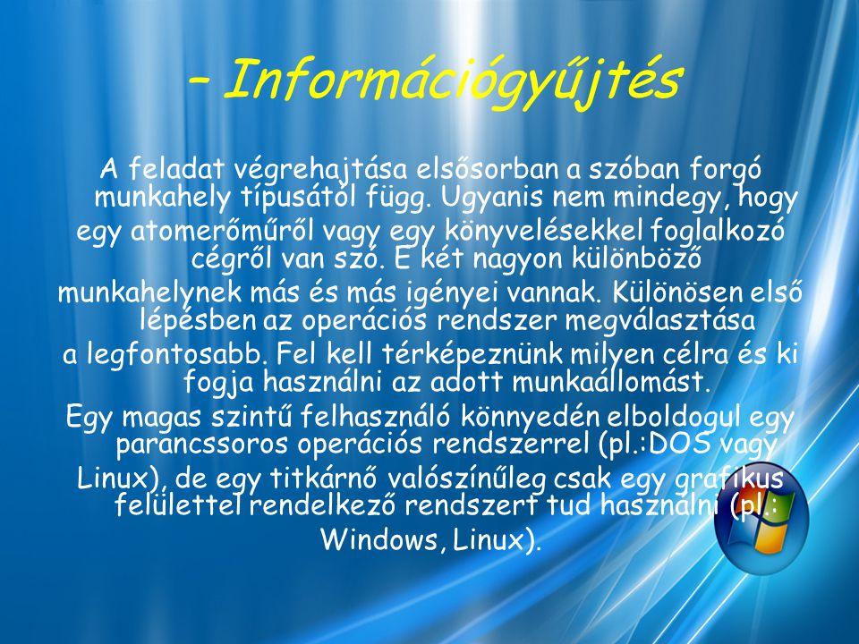 – Információgyűjtés A feladat végrehajtása elsősorban a szóban forgó munkahely típusától függ. Ugyanis nem mindegy, hogy.