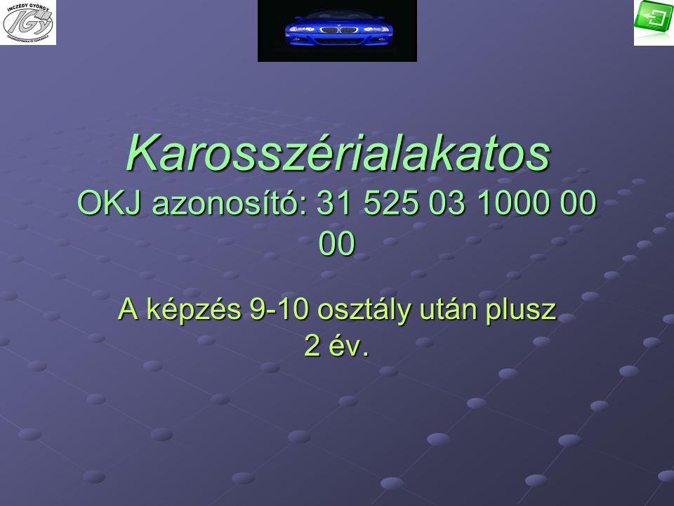 Karosszérialakatos OKJ azonosító: 31 525 03 1000 00 00
