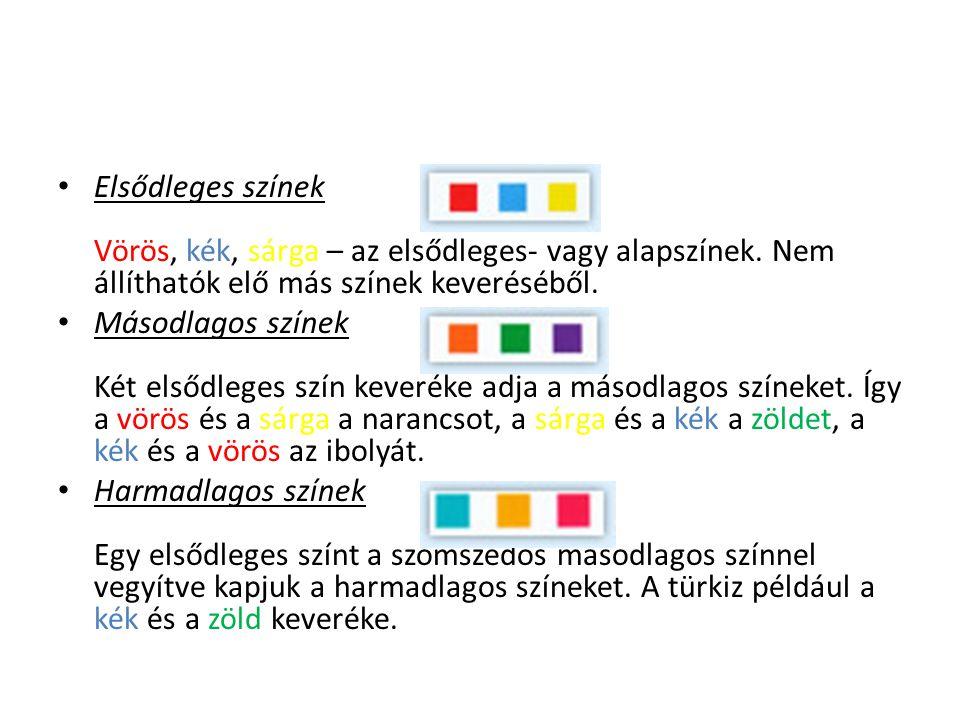 Elsődleges színek Vörös, kék, sárga – az elsődleges- vagy alapszínek