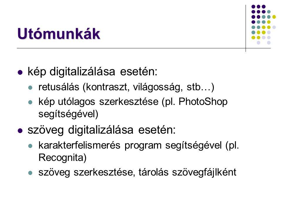 Utómunkák kép digitalizálása esetén: szöveg digitalizálása esetén: