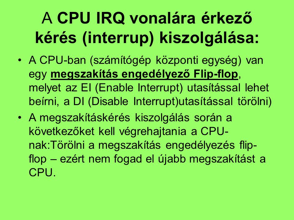 A CPU IRQ vonalára érkező kérés (interrup) kiszolgálása: