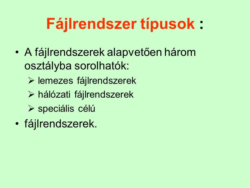 Fájlrendszer típusok :