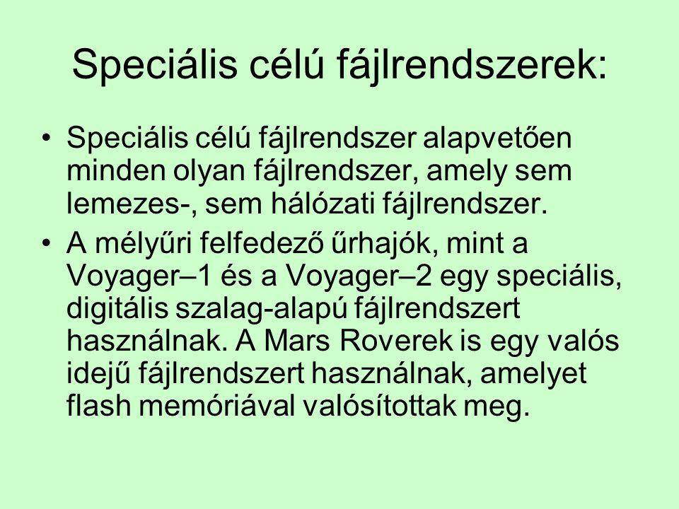 Speciális célú fájlrendszerek: