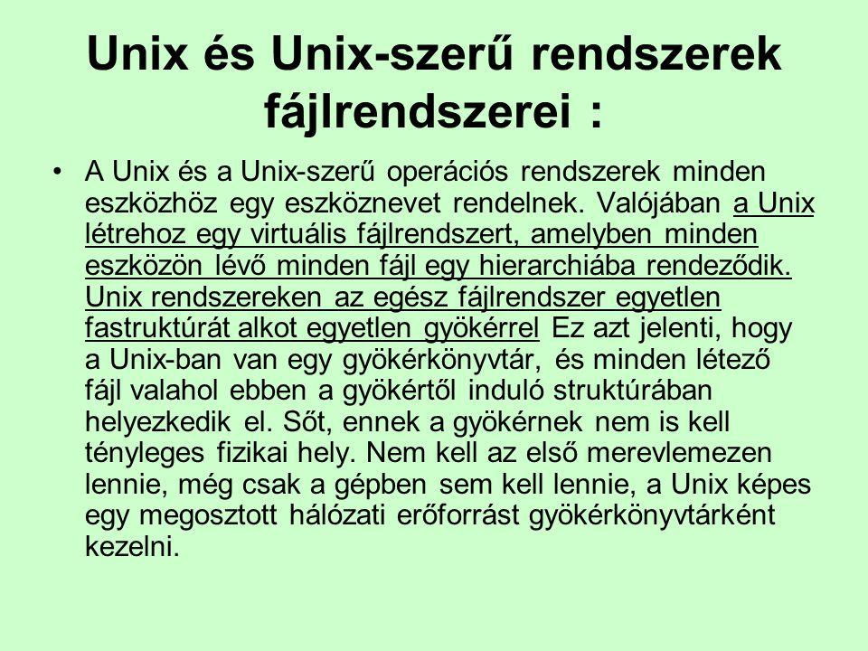 Unix és Unix-szerű rendszerek fájlrendszerei :