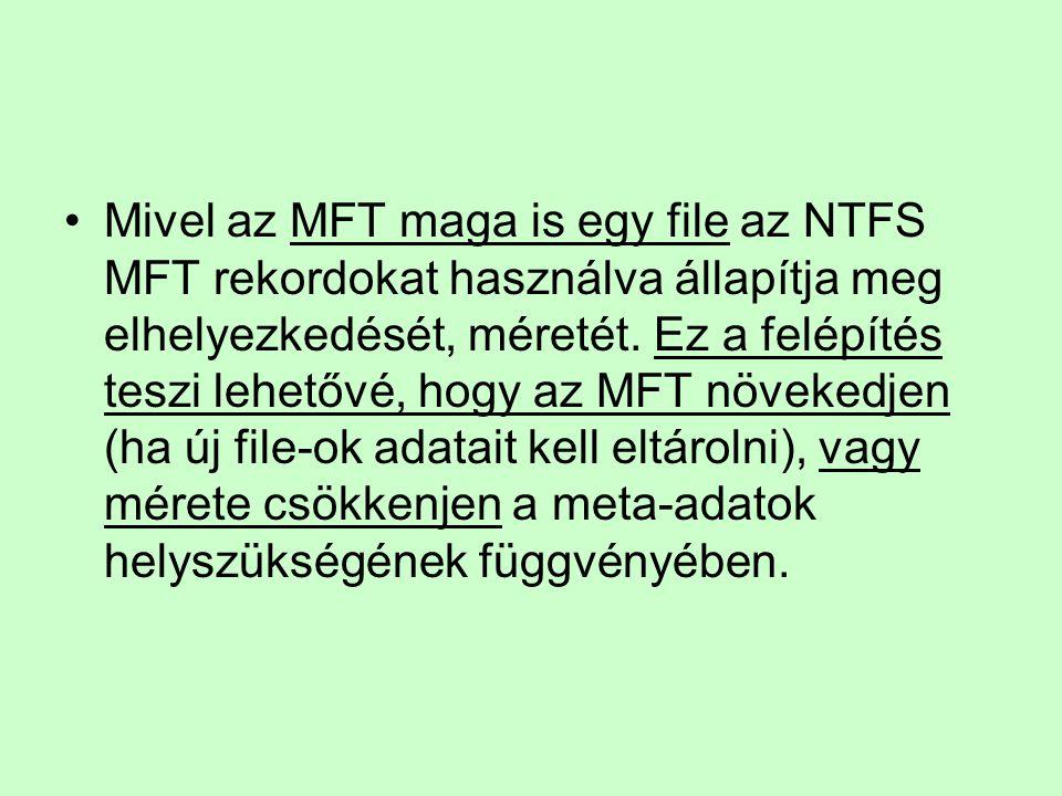 Mivel az MFT maga is egy file az NTFS MFT rekordokat használva állapítja meg elhelyezkedését, méretét.