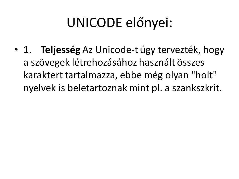 UNICODE előnyei: