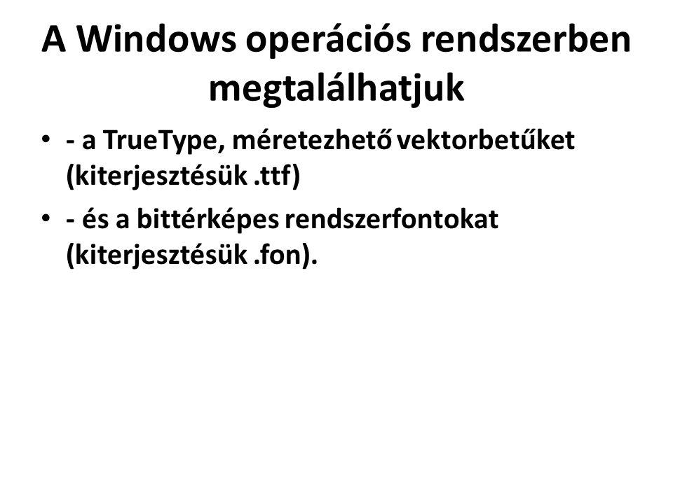 A Windows operációs rendszerben megtalálhatjuk