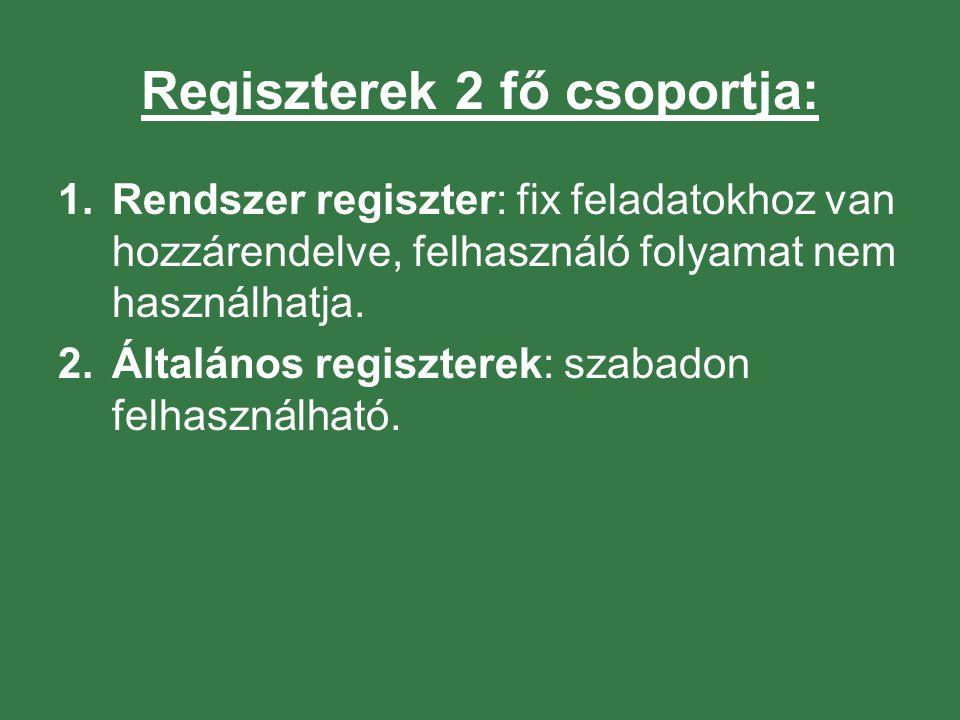 Regiszterek 2 fő csoportja: