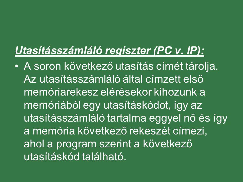Utasításszámláló regiszter (PC v. IP):