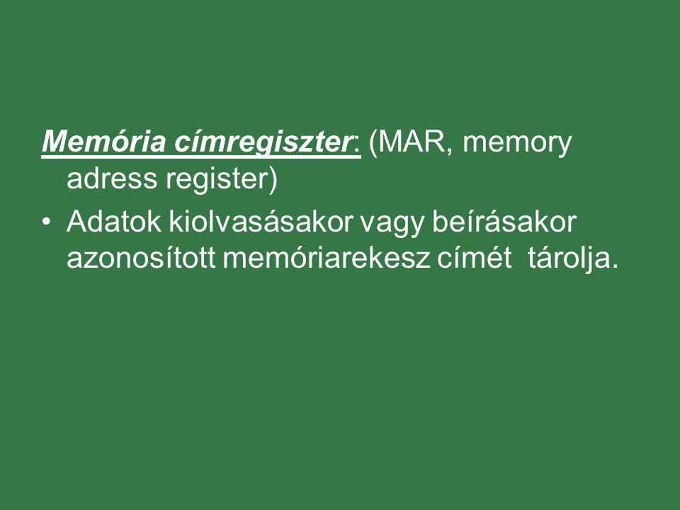 Memória címregiszter: (MAR, memory adress register)