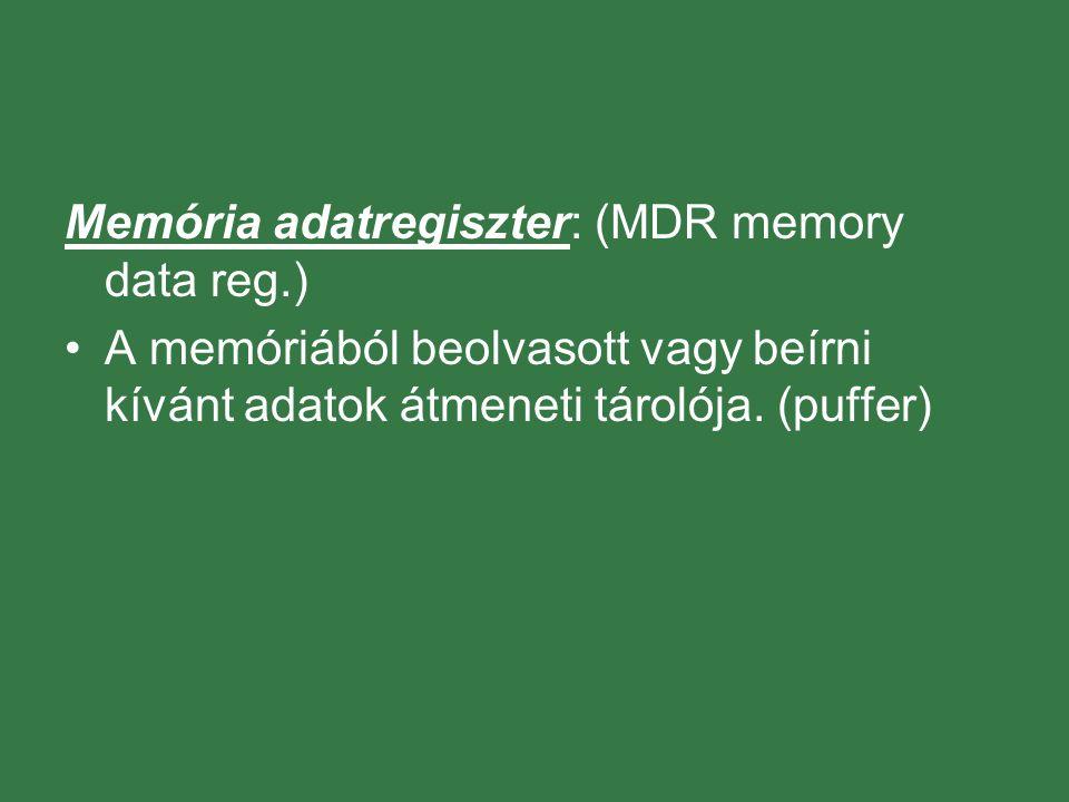 Memória adatregiszter: (MDR memory data reg.)